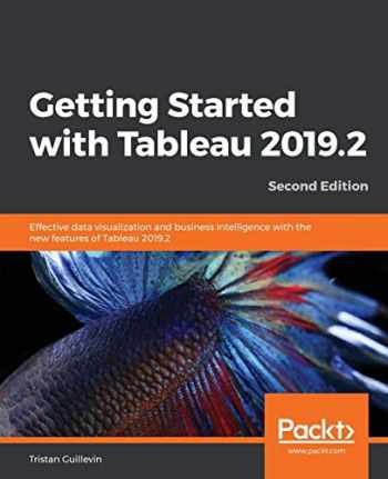 9781838553067-1838553061-Getting Started with Tableau 2019.2: Effective data visualization and business intelligence with the new features of Tableau 2019.2, 2nd Edition