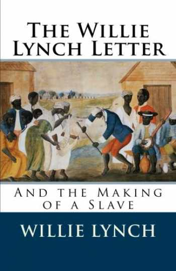 9781495300554-1495300552-The Willie Lynch Letter and the Making of a Slave