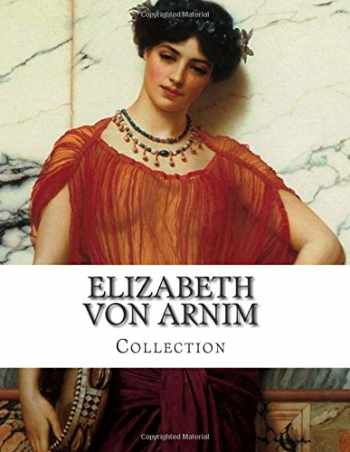 9781499615616-1499615612-Elizabeth von Arnim, Collection