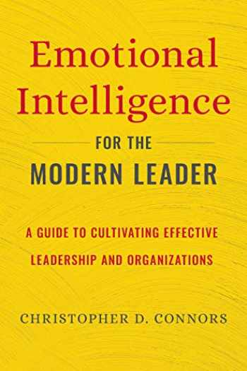 9781646115600-1646115600-Emotional Intelligence for the Modern Leader: A Guide to Cultivating Effective Leadership and Organizations