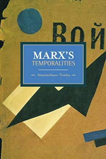 9781608463398-1608463397-Marx's Temporalities (Historical Materialism)
