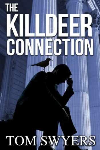 9781941440025-1941440029-The Killdeer Connection (Lawyer David Thompson Thriller) (Volume 1)
