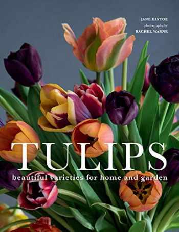 9781423651291-1423651294-Tulips: Beautiful Varieties for Home and Garden