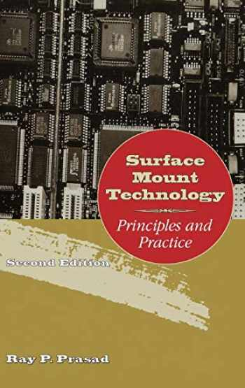 9780412129216-0412129213-Surface Mount Technology: Principles and Practice