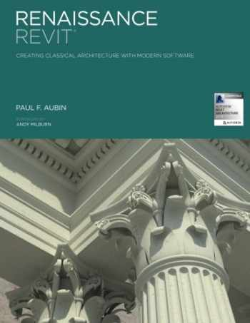 9781492150923-1492150924-Renaissance Revit: Creating Classical Architecture with Modern Software