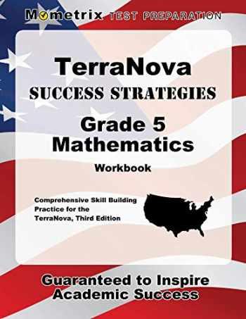 9781516703371-1516703375-TerraNova Success Strategies Grade 5 Mathematics Workbook: Comprehensive Skill Building Practice for the TerraNova, Third Edition