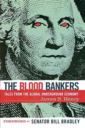 9781560257158-1560257156-The Blood Bankers: Tales from the Global Underground Economy