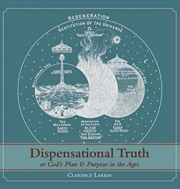 9781626541078-1626541078-Dispensational Truth [with Full Size Illustrations], or God's Plan and Purpose in the Ages