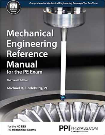 9781591264149-1591264146-PPI Mechanical Engineering Reference Manual for the PE Exam, 13th Edition (Hardcover) – Comprehensive Reference Manual for the NCEES PE Exam