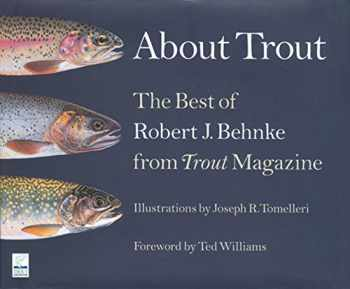 9781599212036-159921203X-About Trout: The Best of Robert Behnke from Trout Magazine