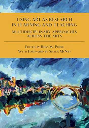 9781783208920-1783208929-Using Art as Research in Learning and Teaching: Multidisciplinary Approaches Across the Arts