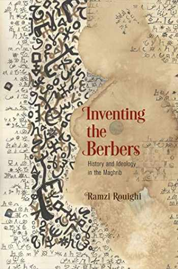 9780812251302-081225130X-Inventing the Berbers: History and Ideology in the Maghrib (The Middle Ages Series)