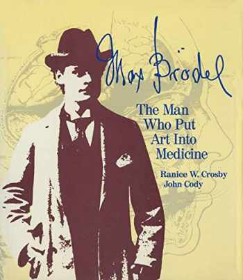 9780387975634-0387975632-Max Brödel: The Man Who Put Art Into Medicine