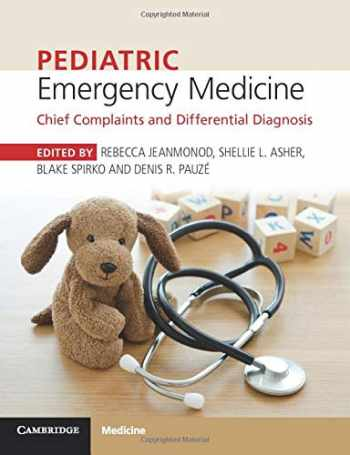 9781316608869-1316608867-Pediatric Emergency Medicine: Chief Complaints and Differential Diagnosis