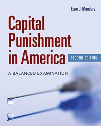 9781449605988-1449605982-Capital Punishment in America: A Balanced Examination