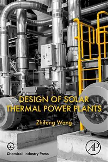 9780128156131-0128156139-Design of Solar Thermal Power Plants
