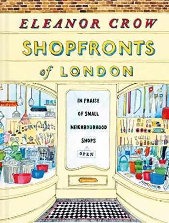 9781849945622-1849945624-Shopfronts of London: In Praise of Small Neighbourhood Shops