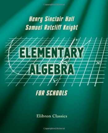 9781402159060-1402159064-Elementary Algebra for Schools: Containing a Chapter on Graphs with Answers