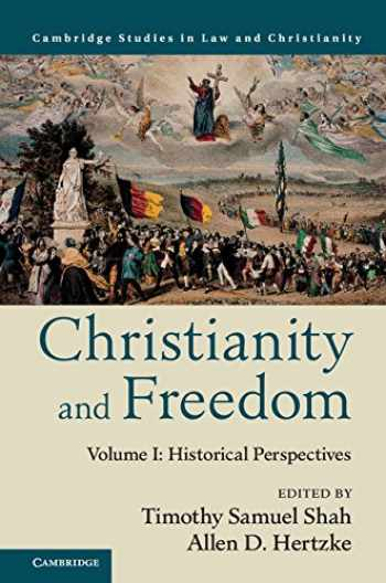 9781107124585-1107124581-Christianity and Freedom: Volume 1, Historical Perspectives (Law and Christianity)