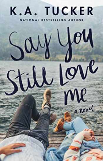 9781501133442-1501133446-Say You Still Love Me: A Novel