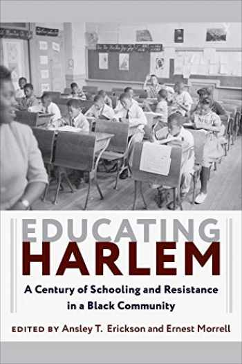 9780231182218-023118221X-Educating Harlem: A Century of Schooling and Resistance in a Black Community