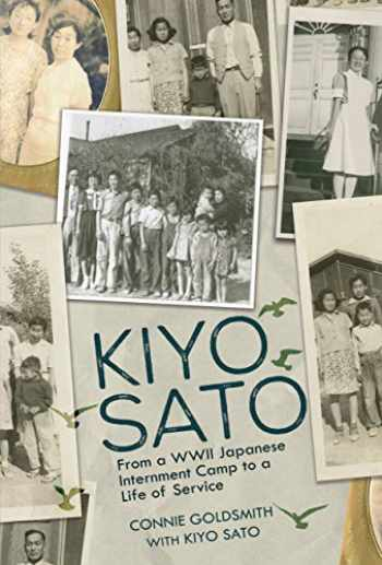 9781541559011-1541559010-Kiyo Sato: From a WWII Japanese Internment Camp to a Life of Service