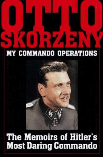 9780887407185-0887407188-My Commando Operations: The Memoirs of Hitler's Most Daring Commando (Schiffer Military History) (Schiffer Book for Hobbyists and Carvers)