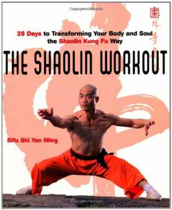 9781405093422-1405093420-The Shaolin Workout: 28 Days to Transforming Your Body, Mind and Spirit with Kung Fu