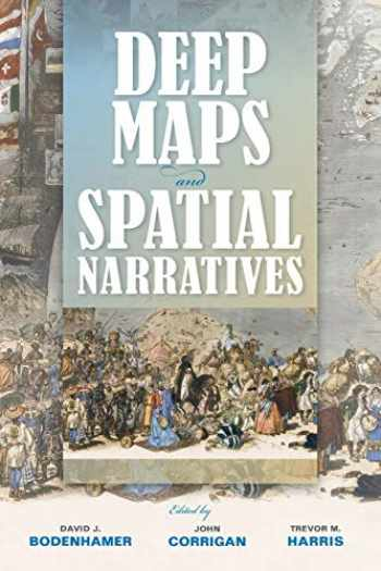 9780253015600-025301560X-Deep Maps and Spatial Narratives (The Spatial Humanities)