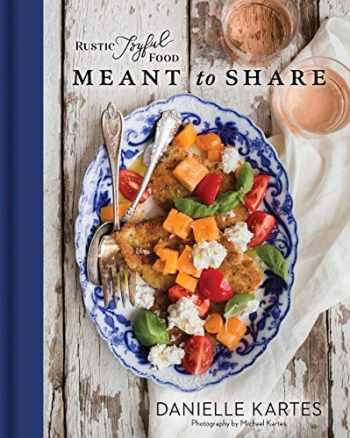 9781492697916-1492697915-Rustic Joyful Food: Meant to Share