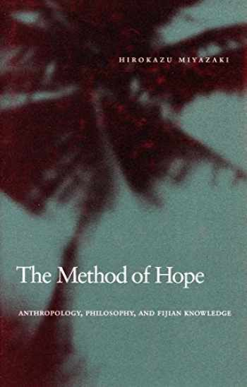9780804757171-0804757178-The Method of Hope: Anthropology, Philosophy, and Fijian Knowledge