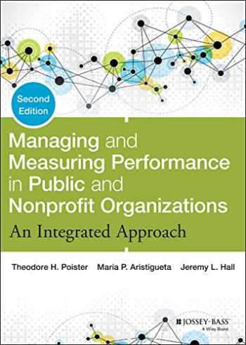 9781118439050-1118439058-Managing and Measuring Performance in Public and Nonprofit Organizations: An Integrated Approach