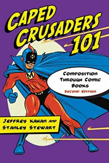 9780786447749-0786447745-Caped Crusaders 101: Composition Through Comic Books