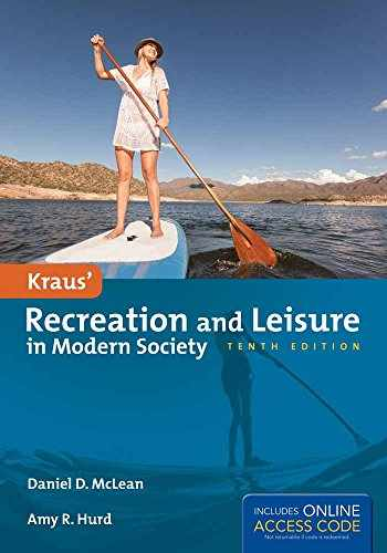 9781284034103-1284034100-Kraus' Recreation and Leisure in Modern Society
