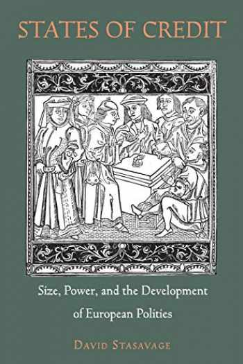 9780691166735-0691166730-States of Credit: Size, Power, and the Development of European Polities (The Princeton Economic History of the Western World)