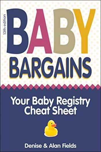9781889392608-188939260X-Baby Bargains: Your Baby Registry Cheat Sheet! Honest & independent reviews to help you choose your baby's car seat, stroller, crib, high chair, monitor, carrier, breast pump, bassinet & more!