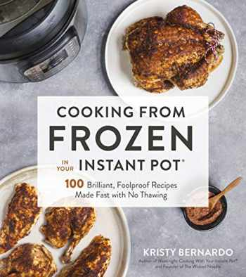 9781624146824-1624146821-Cooking from Frozen in Your Instant Pot: 100 Foolproof Recipes with No Thawing