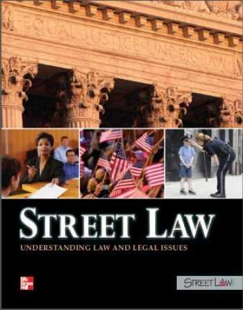9780076624058-0076624056-Street Law: Understanding Law and Legal Issues, Student Edition (Civics & Government)