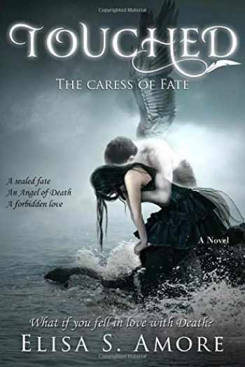 9781523659081-1523659084-Touched - The Caress of Fate (Touched Saga) (Volume 1)