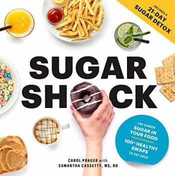 9781950785001-1950785009-Sugar Shock: The Hidden Sugar in Your Food and 100+ Smart Swaps to Cut Back