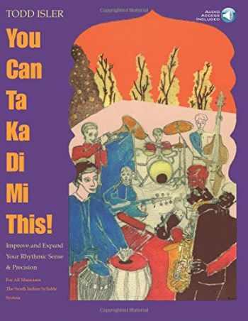 9781930080027-1930080026-You Can Ta Ka Di Mi This!: Improve & Expand Your Rhythmic Sense and Precision