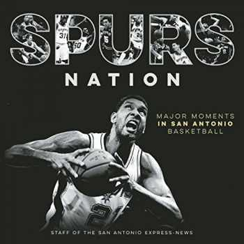 9781595347954-159534795X-Spurs Nation: Major Moments in San Antonio Basketball