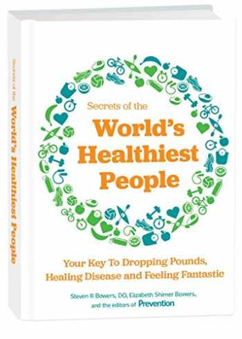 9781635650501-163565050X-Secrets of the World's Healthiest People: Your Key to Dropping Pounds, Healing Disease and Feeling Fantastic