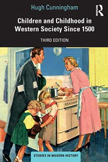 9780367470623-0367470624-Children and Childhood in Western Society Since 1500 (Studies In Modern History)