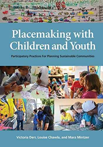 9781613321003-1613321007-Placemaking with Children and Youth: Participatory Practices for Planning Sustainable Communities