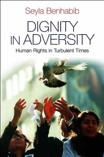 9780745654430-0745654436-Dignity in Adversity: Human Rights in Troubled Times