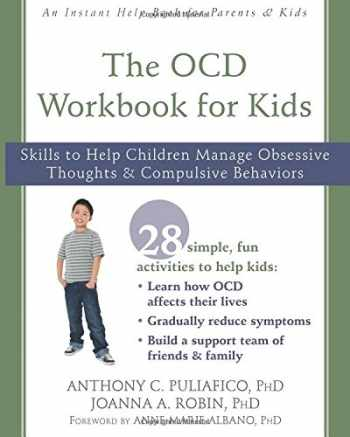9781626259782-162625978X-The OCD Workbook for Kids: Skills to Help Children Manage Obsessive Thoughts and Compulsive Behaviors (An Instant Help Book for Parents & Kids)