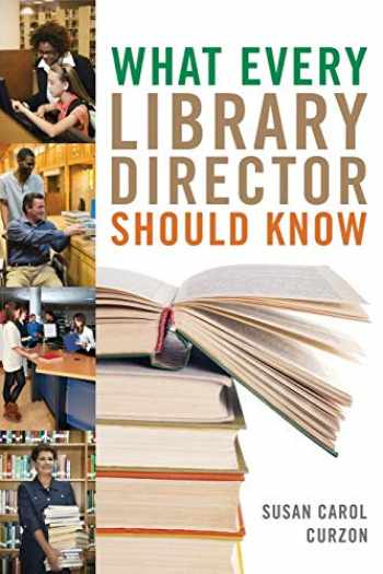 9780810891876-0810891875-What Every Library Director Should Know