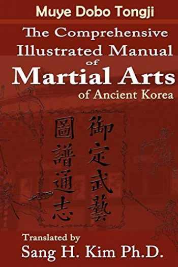9781880336489-1880336480-Muye Dobo Tongji : Comprehensive Illustrated Manual of Martial Arts of Ancient Korea