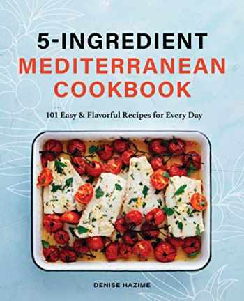 9781646111251-1646111257-5 Ingredient Mediterranean Cookbook: 101 Easy & Flavorful Recipes for Every Day